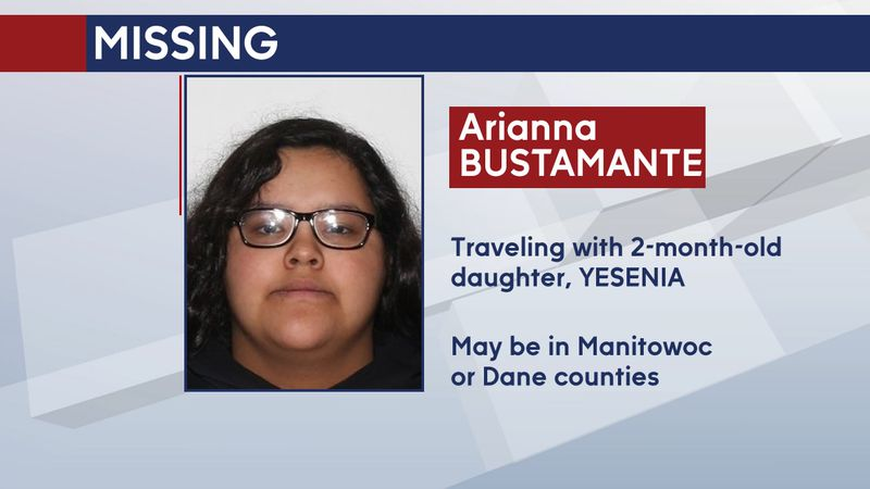 Arianna Bustamante, 17, is missing from West Allis with her infant daughter