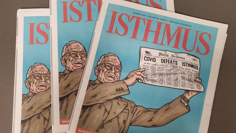The first Isthmus newspaper printed in since the pandemic began